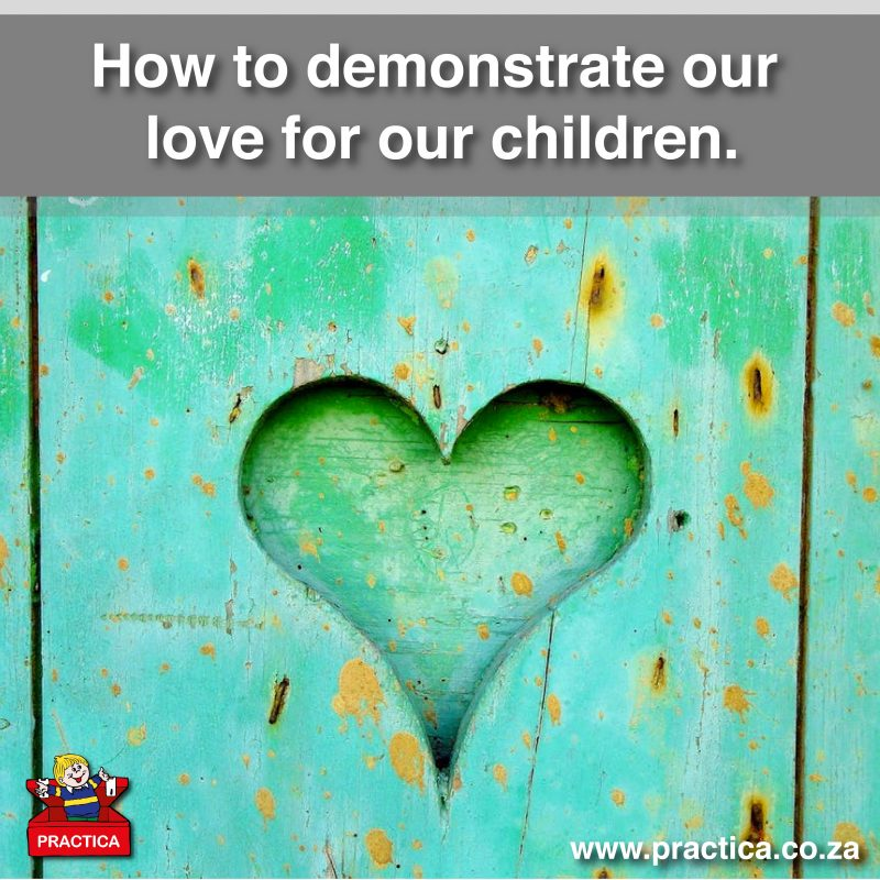 How to demonstrate our love for our children.